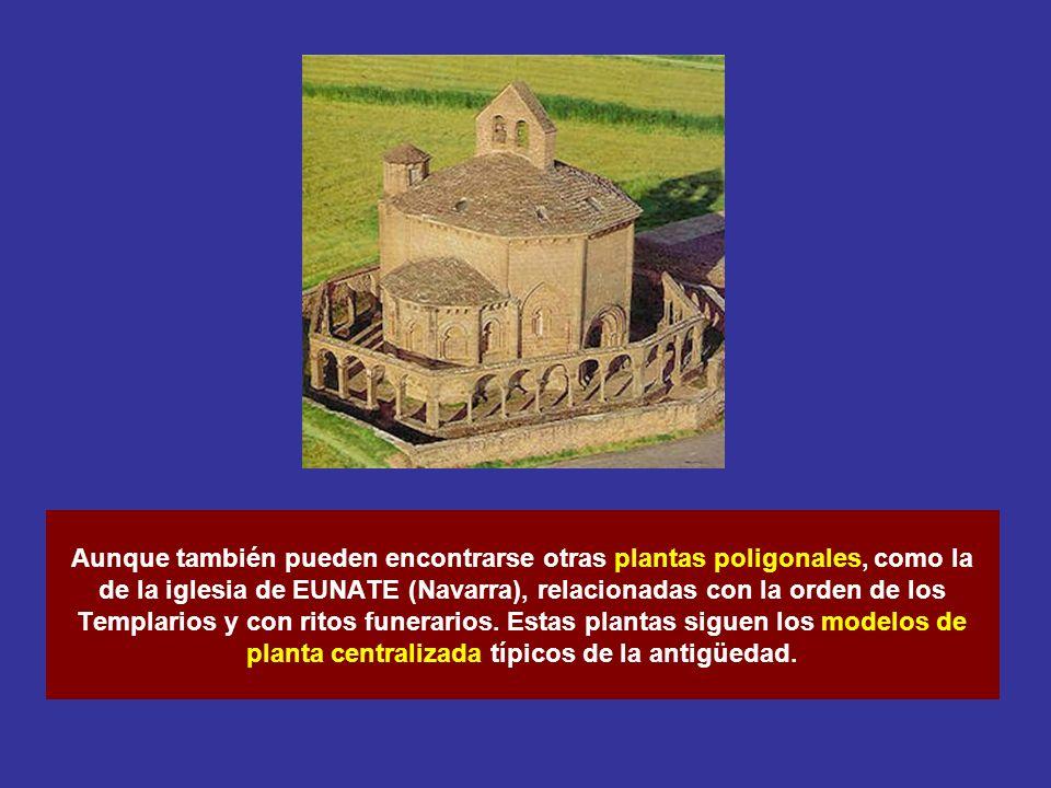 Aunque también pueden encontrarse otras plantas poligonales, como la de la iglesia de EUNATE (Navarra), relacionadas con la orden de los Templarios y con ritos funerarios.