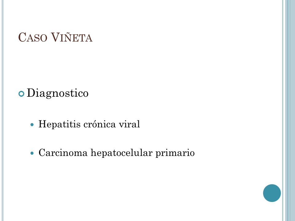 Caso Viñeta Diagnostico Hepatitis crónica viral