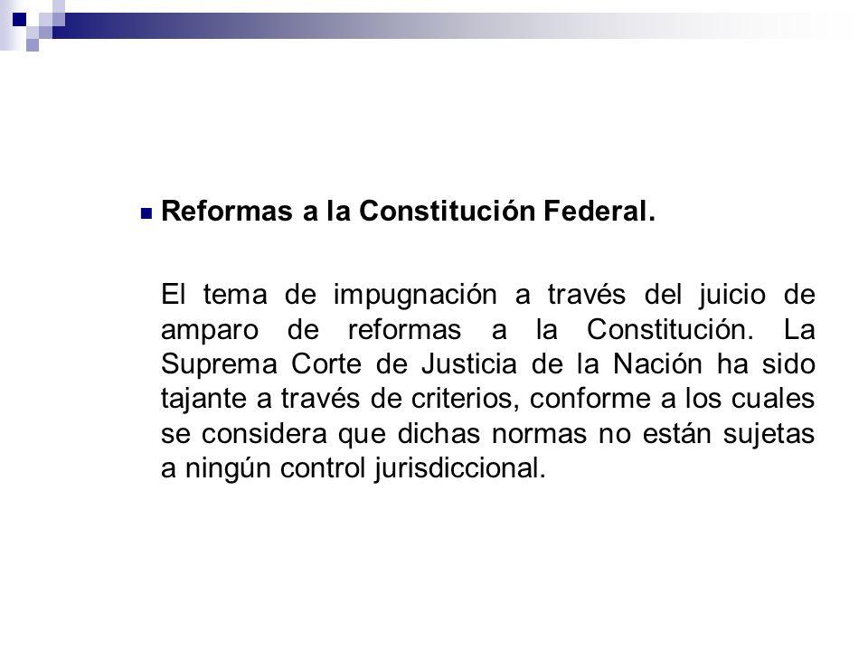 Reformas a la Constitución Federal.