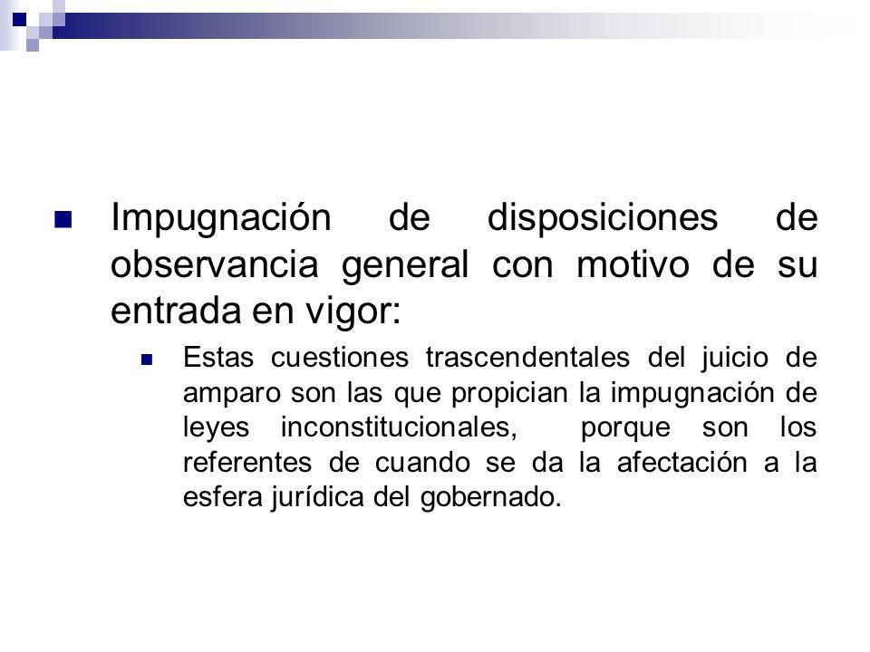 Impugnación de disposiciones de observancia general con motivo de su entrada en vigor: