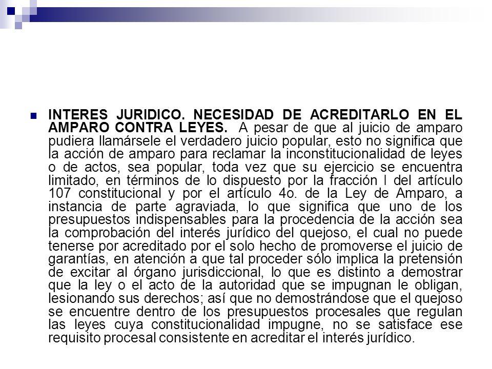 INTERES JURIDICO. NECESIDAD DE ACREDITARLO EN EL AMPARO CONTRA LEYES