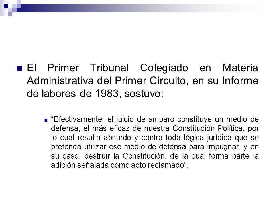 El Primer Tribunal Colegiado en Materia Administrativa del Primer Circuito, en su Informe de labores de 1983, sostuvo: