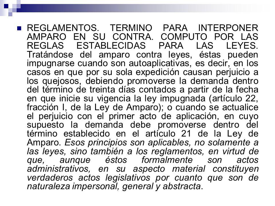 REGLAMENTOS. TERMINO PARA INTERPONER AMPARO EN SU CONTRA