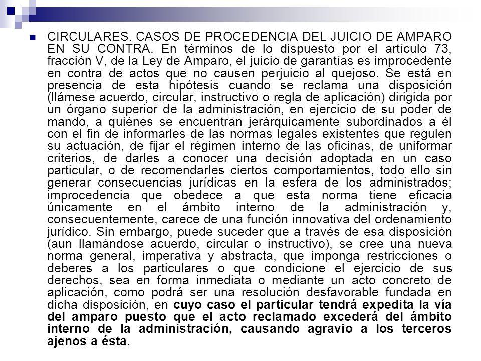 CIRCULARES. CASOS DE PROCEDENCIA DEL JUICIO DE AMPARO EN SU CONTRA