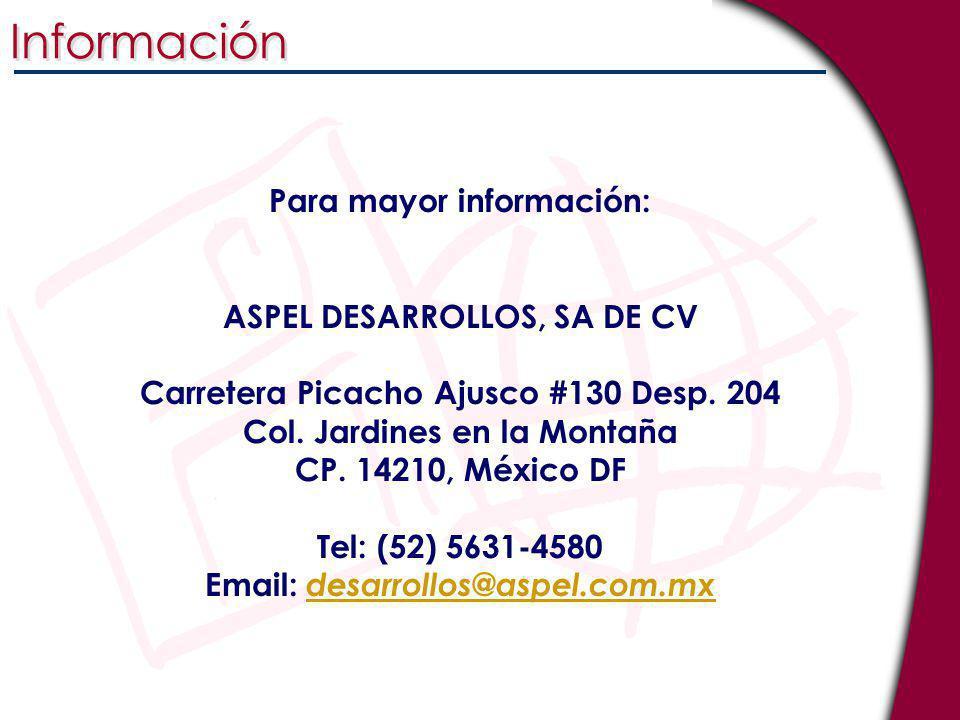 Información Para mayor información: ASPEL DESARROLLOS, SA DE CV