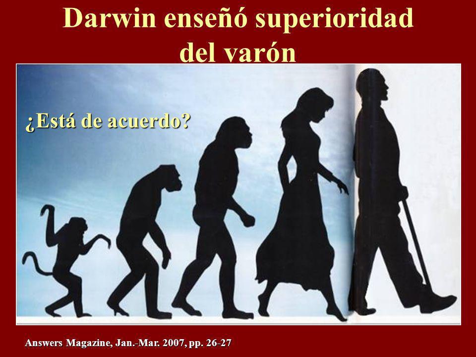 Darwin enseñó superioridad del varón