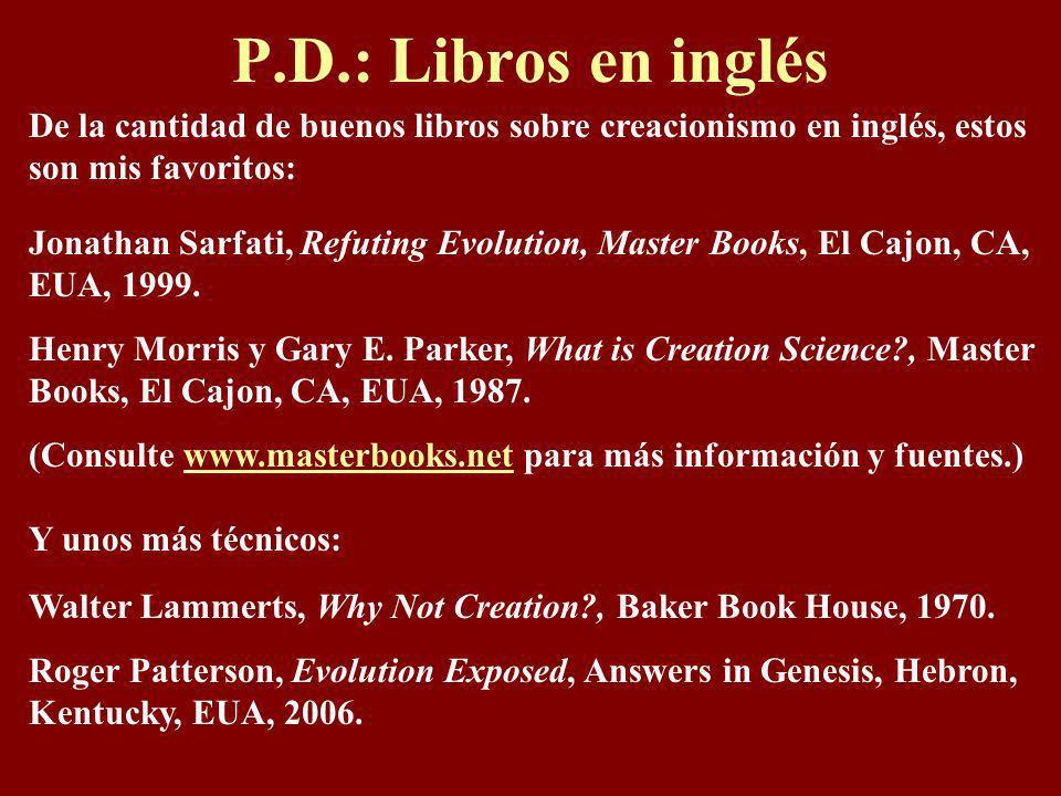 P.D.: Libros en inglésDe la cantidad de buenos libros sobre creacionismo en inglés, estos son mis favoritos:
