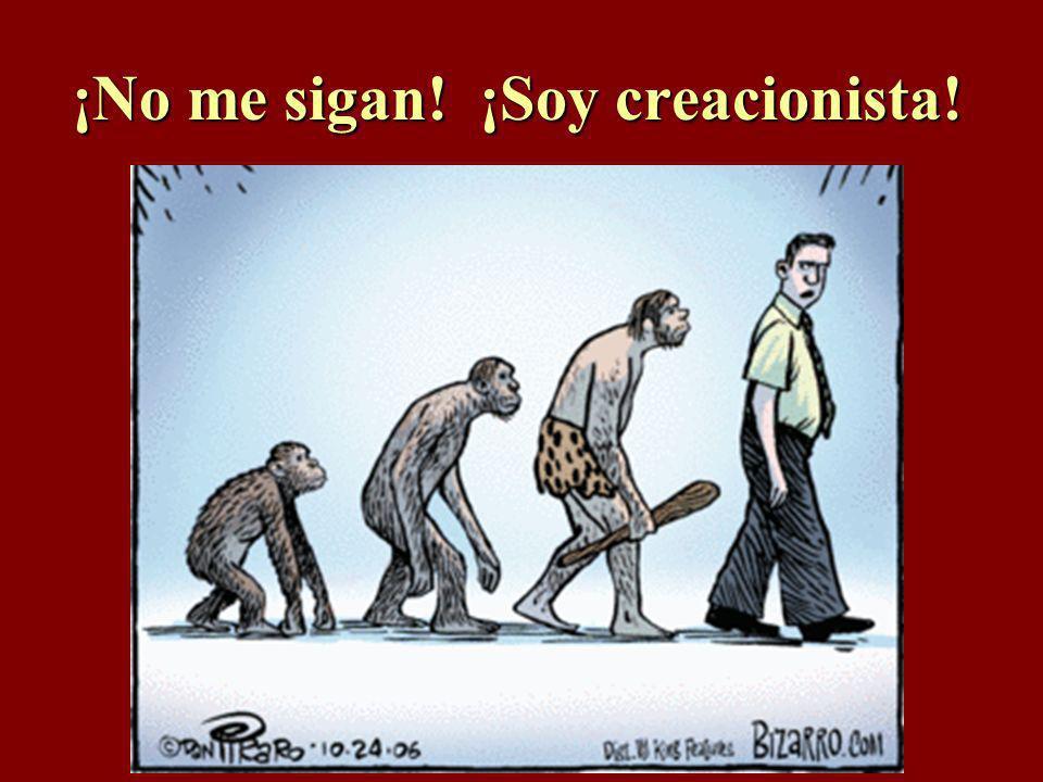 ¡No me sigan! ¡Soy creacionista!