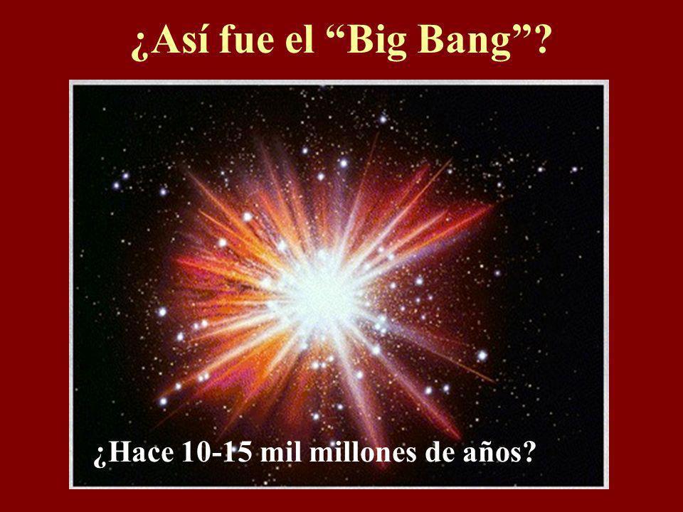 ¿Así fue el Big Bang ¿Hace 10-15 mil millones de años