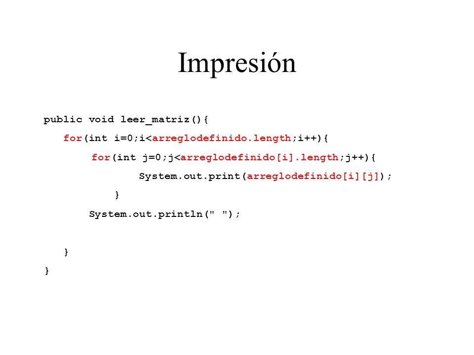 Impresión public void leer_matriz(){