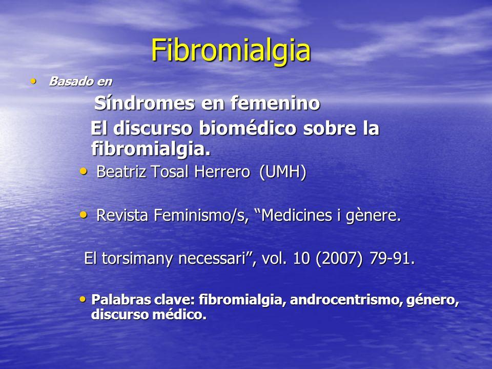 Fibromialgia El discurso biomédico sobre la fibromialgia.