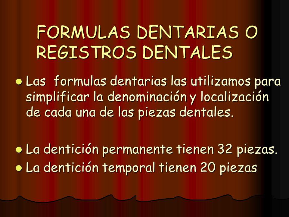 FORMULAS DENTARIAS O REGISTROS DENTALES