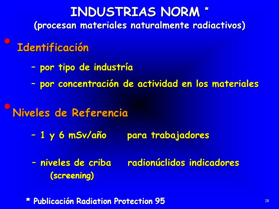 INDUSTRIAS NORM * (procesan materiales naturalmente radiactivos)