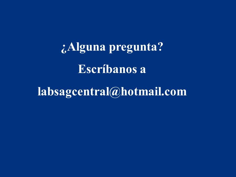 ¿Alguna pregunta Escríbanos a labsagcentral@hotmail.com