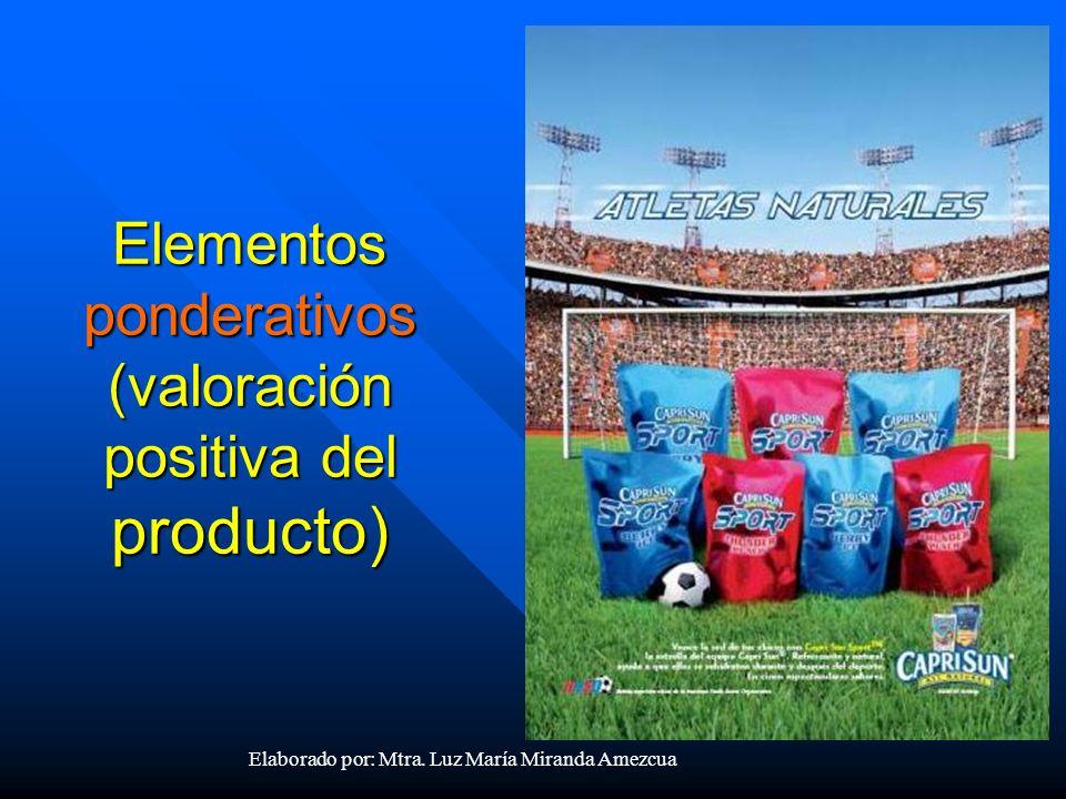 Elementos ponderativos (valoración positiva del producto)