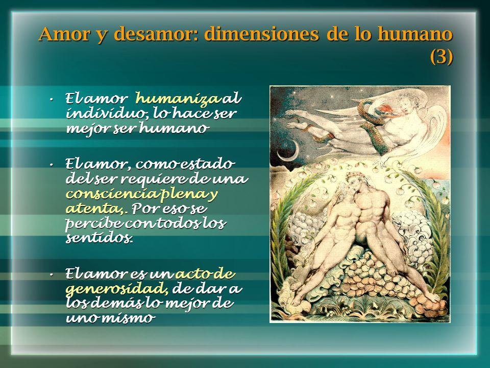 Amor y desamor: dimensiones de lo humano (3)