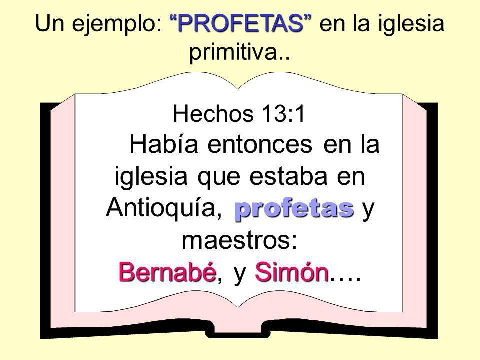 Un ejemplo: PROFETAS en la iglesia primitiva..