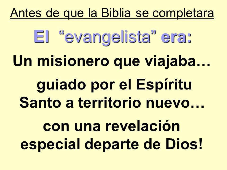 El evangelista era: Un misionero que viajaba…