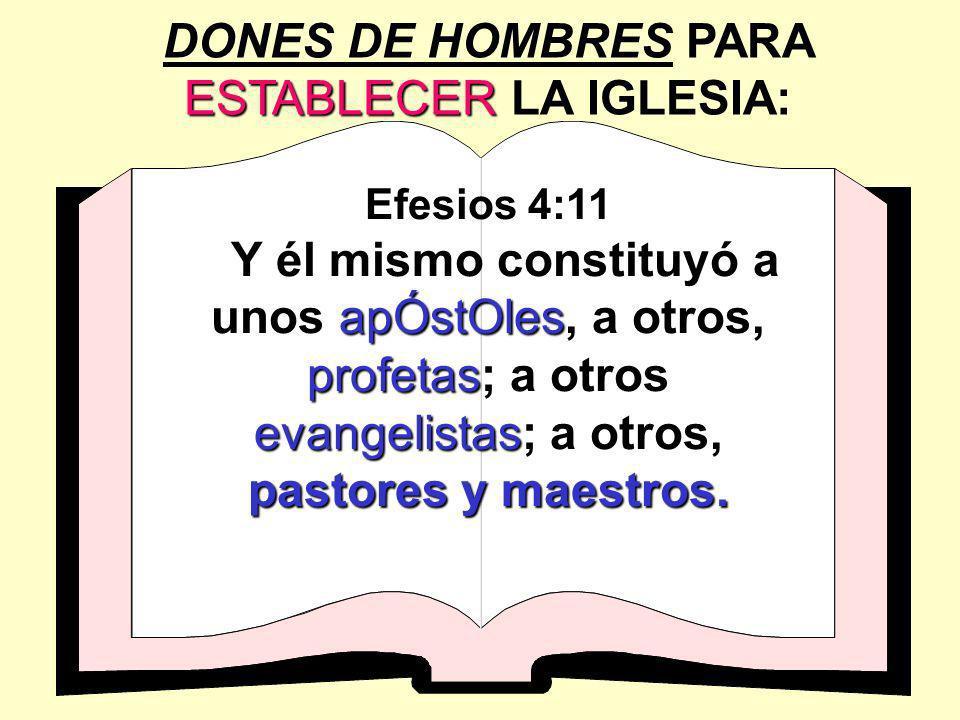 DONES DE HOMBRES PARA ESTABLECER LA IGLESIA: