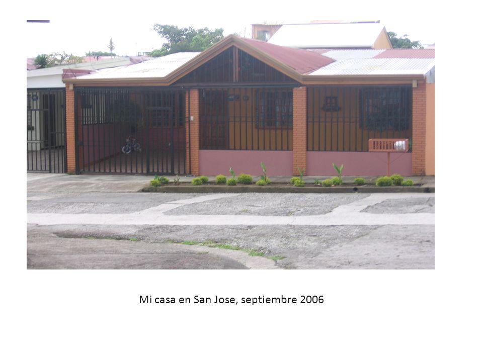 Mi casa en San Jose, septiembre 2006