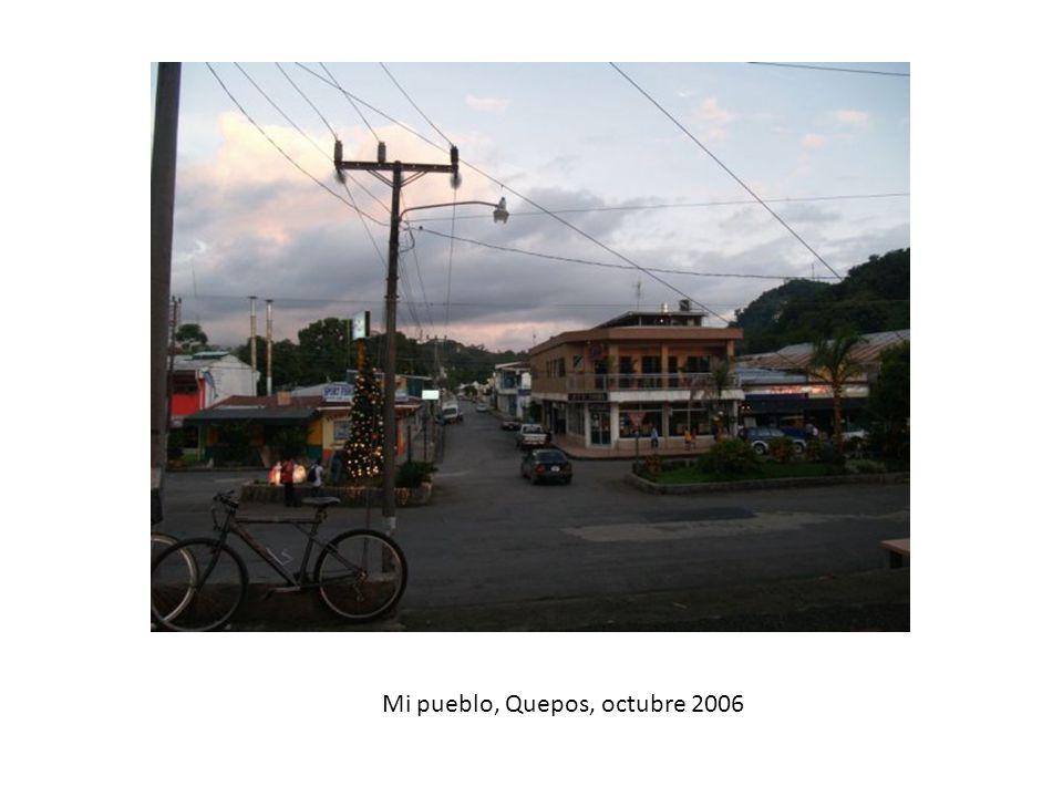 Mi pueblo, Quepos, octubre 2006
