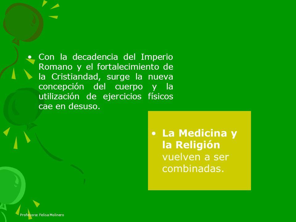La Medicina y la Religión vuelven a ser combinadas.