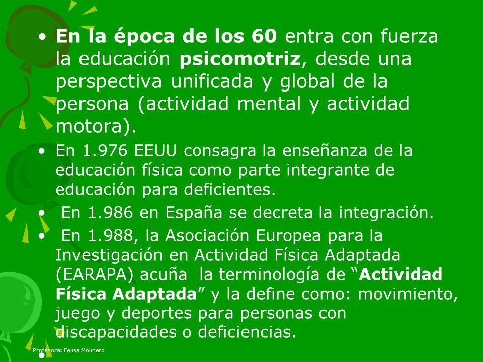 En la época de los 60 entra con fuerza la educación psicomotriz, desde una perspectiva unificada y global de la persona (actividad mental y actividad motora).