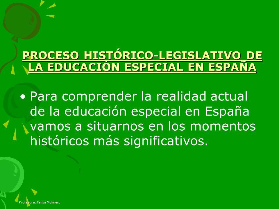 PROCESO HISTÓRICO-LEGISLATIVO DE LA EDUCACIÓN ESPECIAL EN ESPAÑA