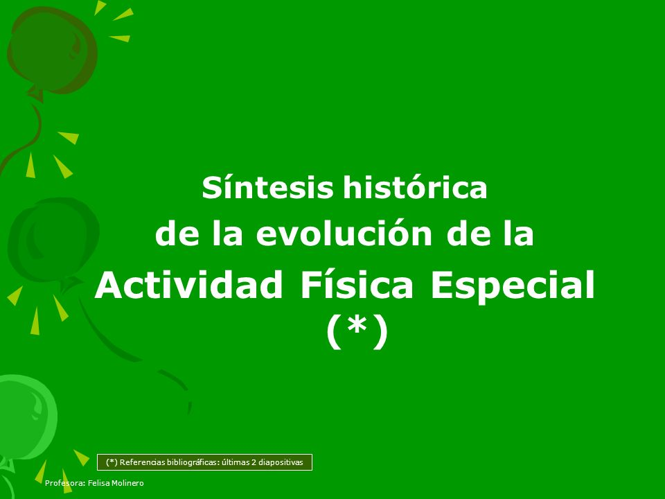 Actividad Física Especial (*)