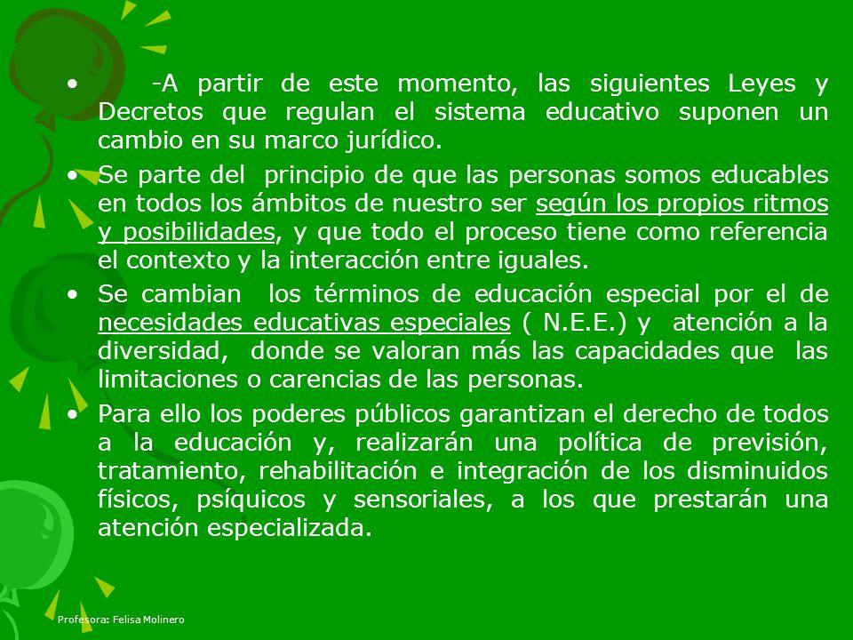 -A partir de este momento, las siguientes Leyes y Decretos que regulan el sistema educativo suponen un cambio en su marco jurídico.