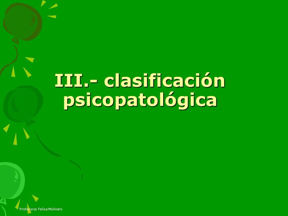 III.- clasificación psicopatológica