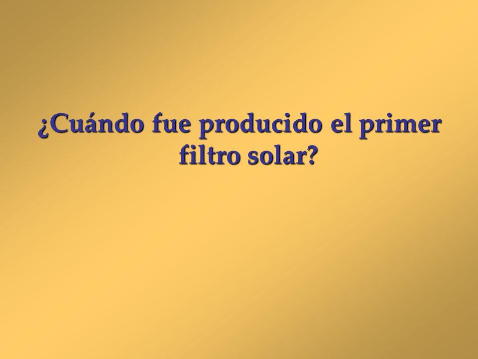 ¿Cuándo fue producido el primer filtro solar