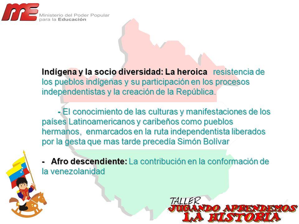 Indígena y la socio diversidad: La heroica resistencia de los pueblos indígenas y su participación en los procesos independentistas y la creación de la República.