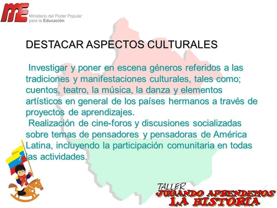 DESTACAR ASPECTOS CULTURALES