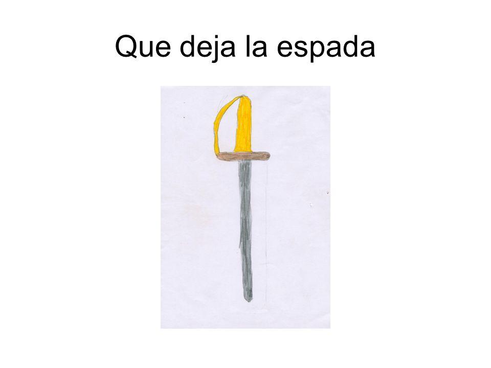 Que deja la espada