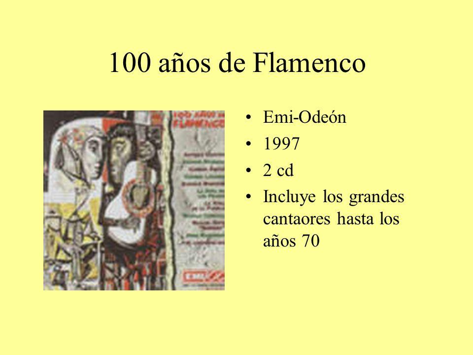 100 años de Flamenco Emi-Odeón 1997 2 cd