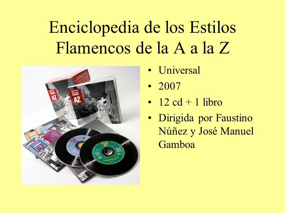 Enciclopedia de los Estilos Flamencos de la A a la Z