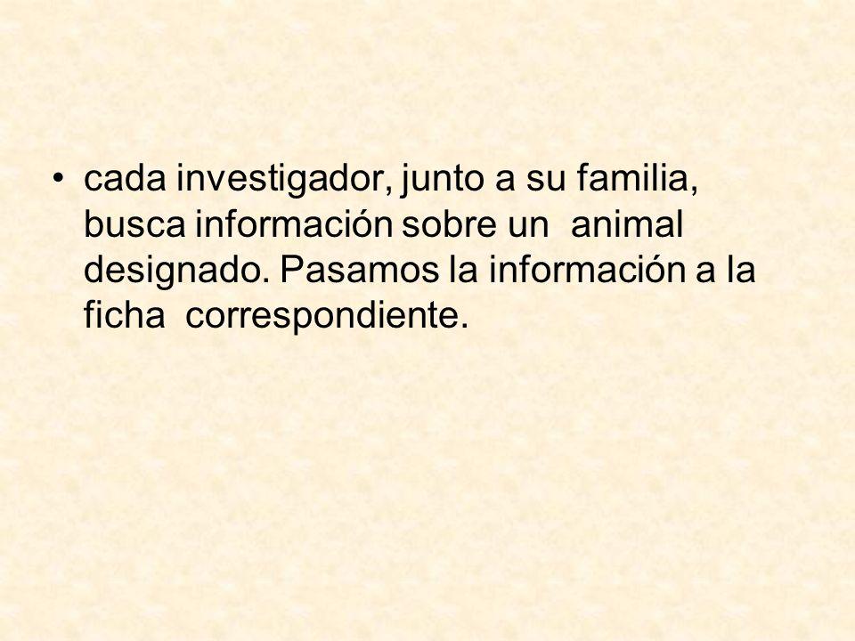 cada investigador, junto a su familia, busca información sobre un animal designado.