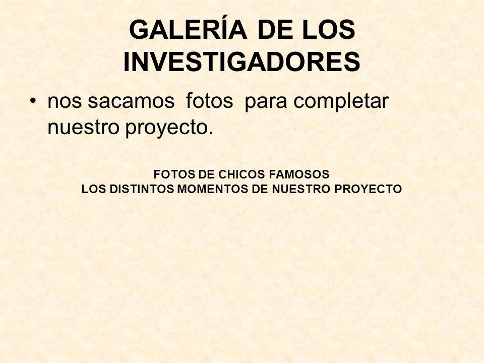 GALERÍA DE LOS INVESTIGADORES