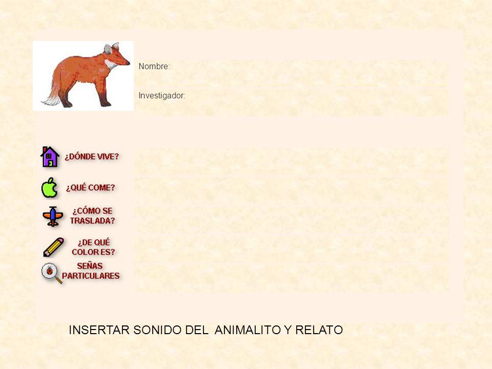 INSERTAR SONIDO DEL ANIMALITO Y RELATO