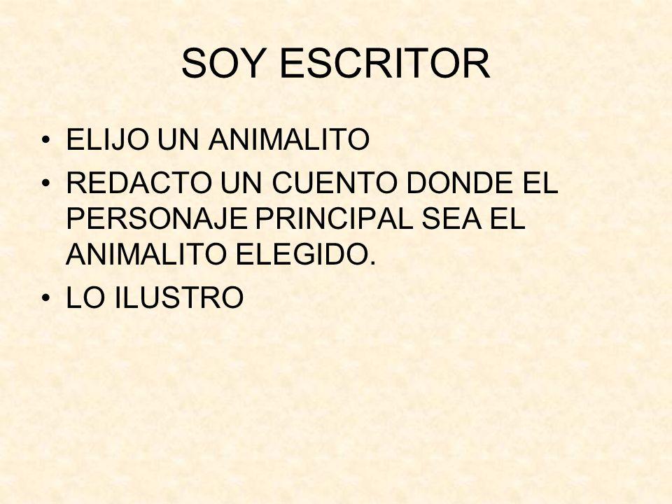 SOY ESCRITOR ELIJO UN ANIMALITO