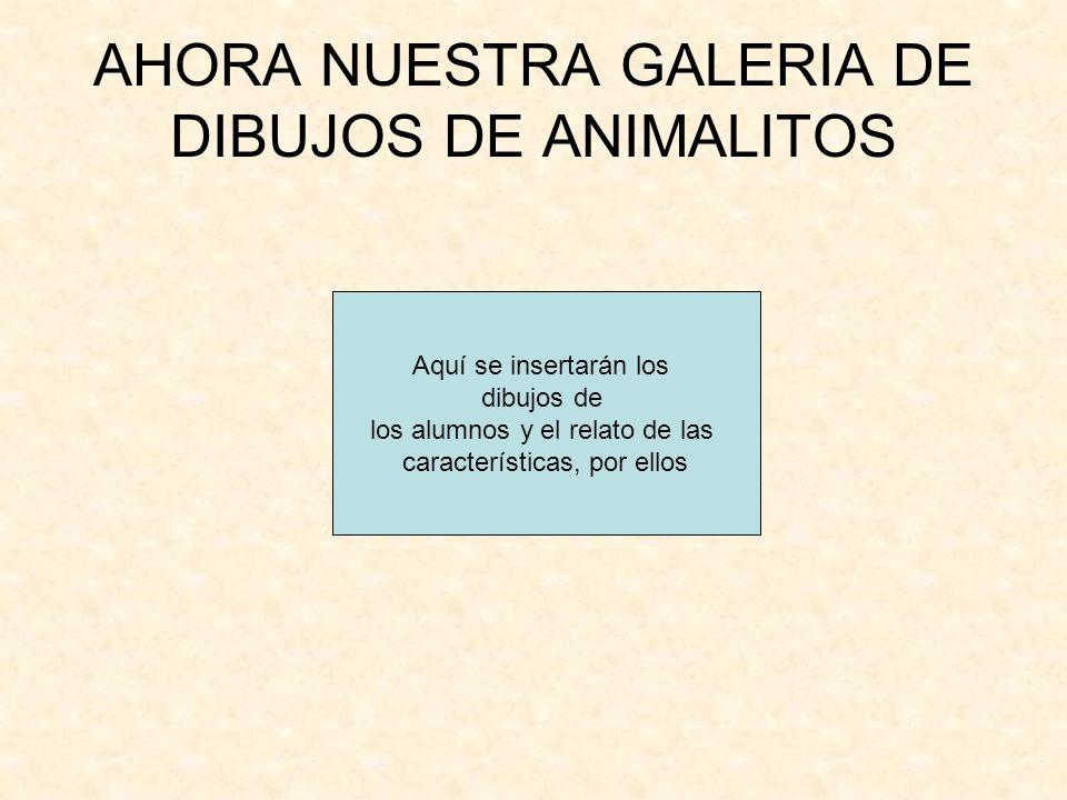 AHORA NUESTRA GALERIA DE DIBUJOS DE ANIMALITOS