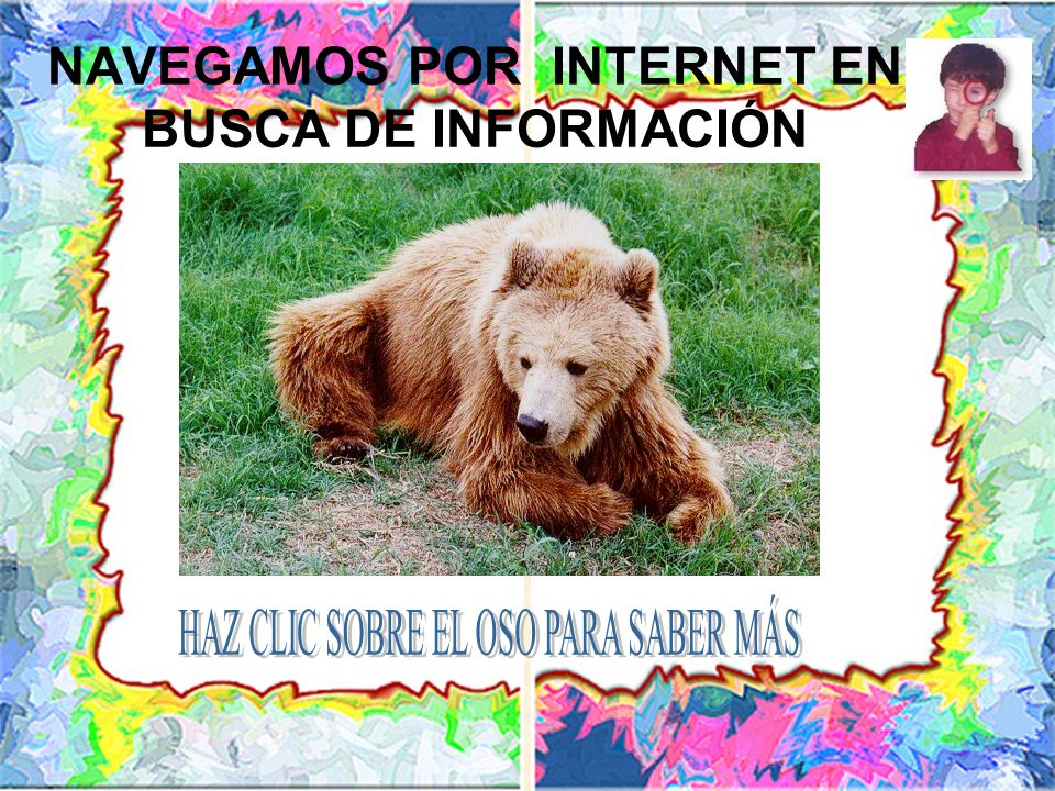 NAVEGAMOS POR INTERNET EN BUSCA DE INFORMACIÓN