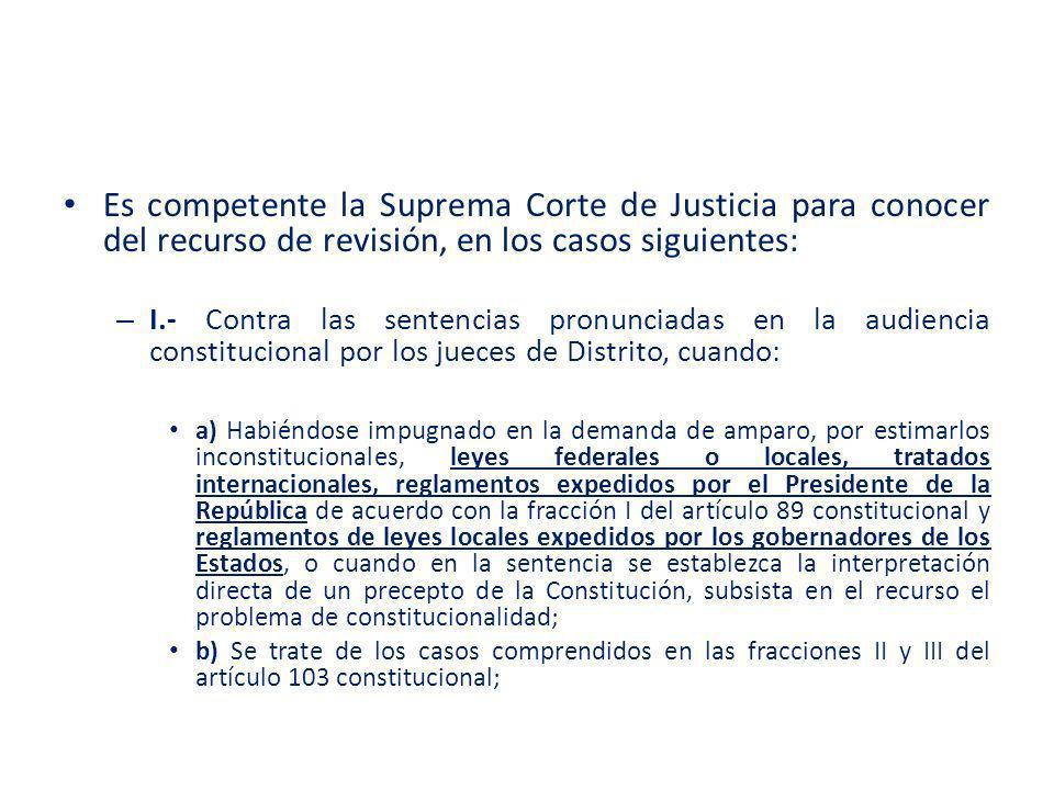 Es competente la Suprema Corte de Justicia para conocer del recurso de revisión, en los casos siguientes: