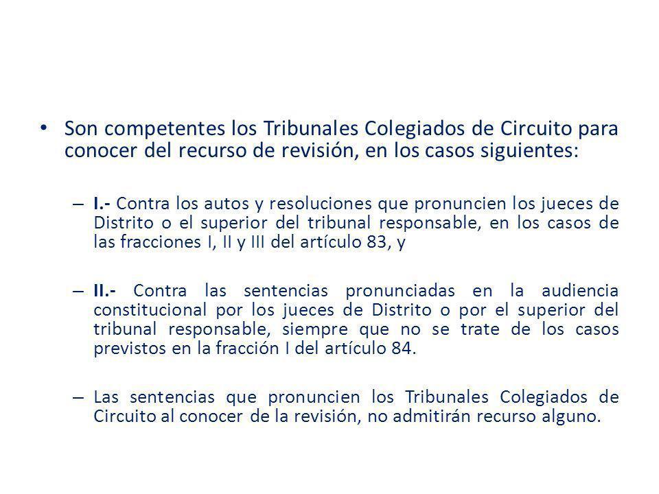 Son competentes los Tribunales Colegiados de Circuito para conocer del recurso de revisión, en los casos siguientes: