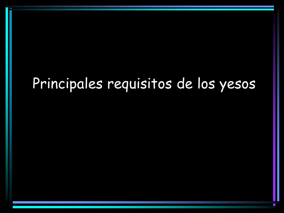 Principales requisitos de los yesos