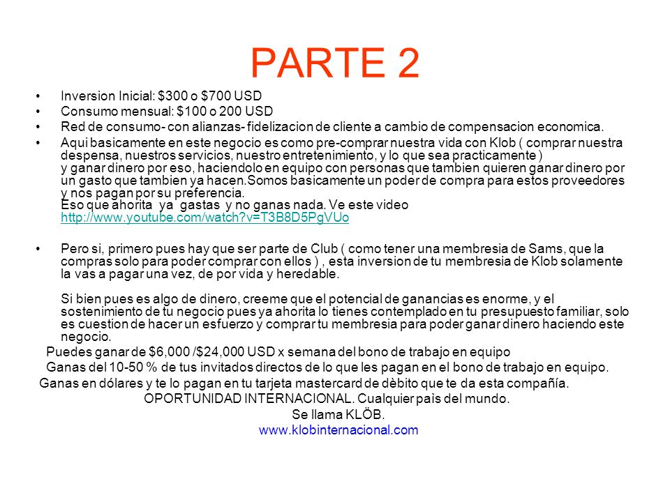 PARTE 2 Inversion Inicial: $300 o $700 USD