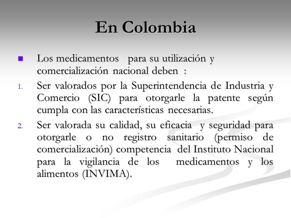 En Colombia Los medicamentos para su utilización y comercialización nacional deben :