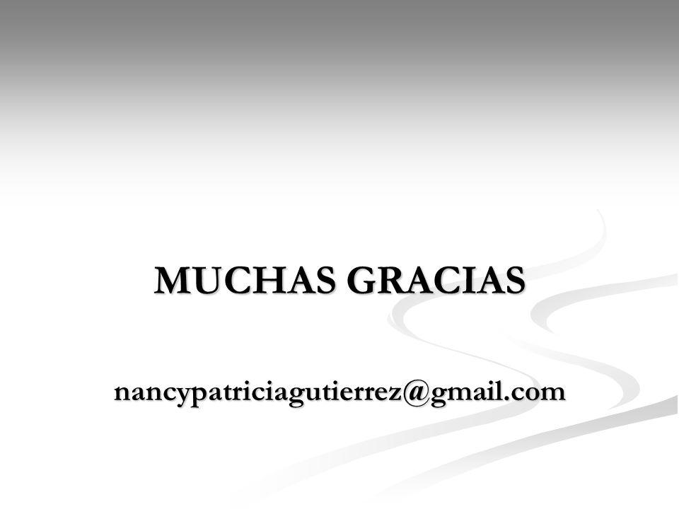 MUCHAS GRACIAS nancypatriciagutierrez@gmail.com