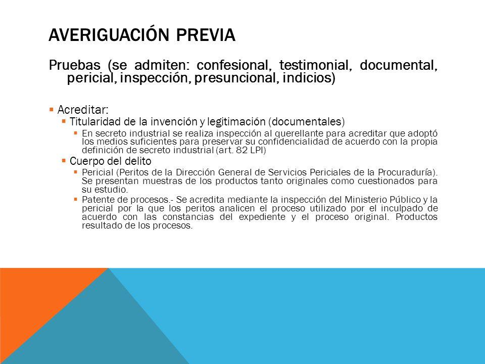 Averiguación Previa Pruebas (se admiten: confesional, testimonial, documental, pericial, inspección, presuncional, indicios)